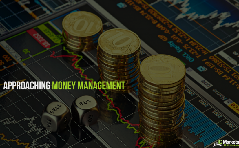 Approaching Money Management – A Vital Component