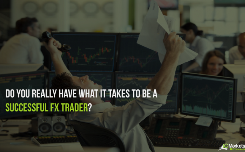 Do You REALLY Have What It Takes to Be a Successful Forex Trader?